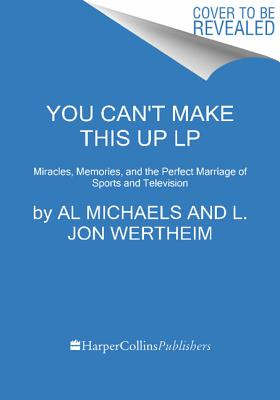 You Can't Make This Up By Michaels, Al/ Wertheim, L. Jon