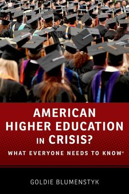 American Higher Education in Crisis? By Blumenstyk, Goldie