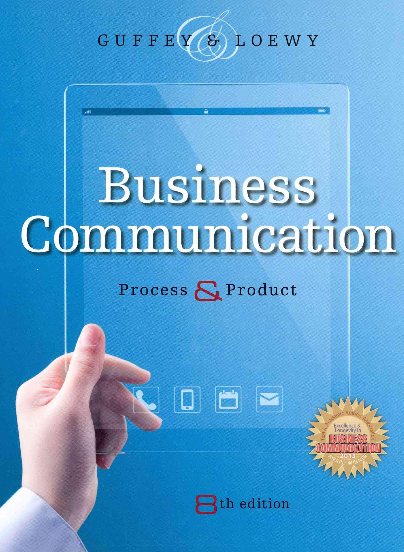 Business Communication By Guffey, Mary Ellen/ Loewy, Dana