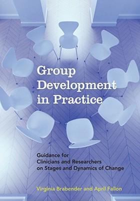 Group Development in Practice By Brabender, Virginia/ Fallon, April