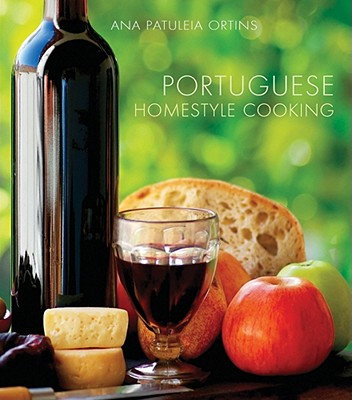 Portuguese Homestyle Cooking By Ortins, Ana Patuleia